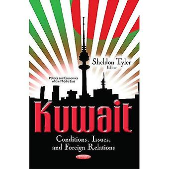 Kuwait: Conditions, Issues & Foreign Relations