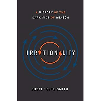 Irrationality by Justin Smith