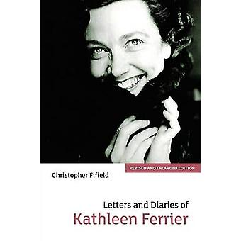 Letters and Diaries of Kathleen Ferrier by Kathleen Ferrier