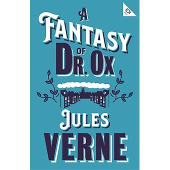 Fantasy of Dr Ox by Jules Verne
