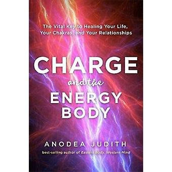 Charge and the Energy Body by Anodea Judith