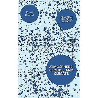 Atmosphere Clouds and Climate by Randall & David