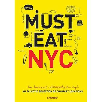 Must Eat NYC An Eclectic Selection of Culinary Locations by Luc Hoornaert