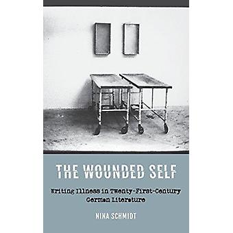 The Wounded Self by Nina Schmidt