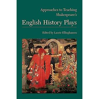 Approaches to Teaching Shakespeare's English History Plays by Laurie