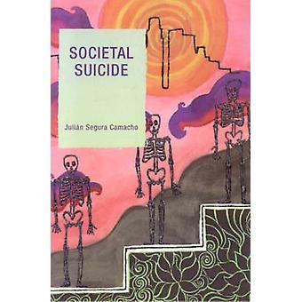 SOCIETAL SUICIDE                      PB by Camacho & Julian Segura