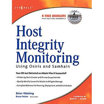 Host Integrity Monitoring Using Osiris and Samhain by Wotring & Brian