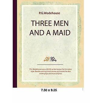Three Men and a Maid de Wodehouse et P. G.