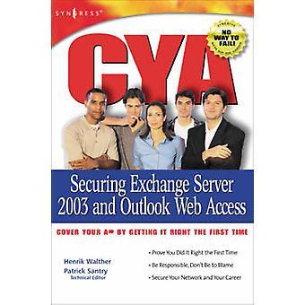 CYA Securing Exchange Server 2003 by Gidal