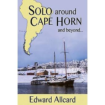 Solo around Cape Horn and beyond... by Allcard & Edward