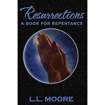 ResurrectionsA Book of Repentance by Moore & Leon L.