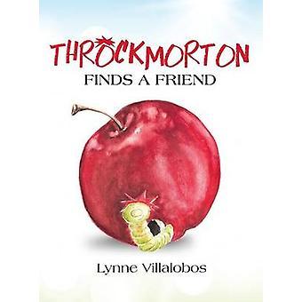 Throckmorton Finds A Friend by Villalobos & Lynne