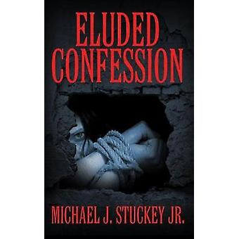 Eluded Confession by Stuckey Jr. & Michael J.