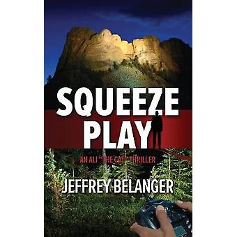 Squeeze Play by Belanger & Jeffrey