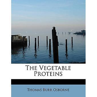 Den vegetabilske proteiner av Osborne & Thomas Burr