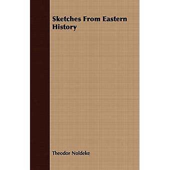 Sketches from Eastern History by Noldeke & Theodor
