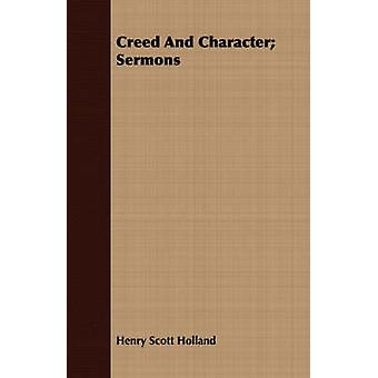 Creed And Character Sermons by Holland & Henry Scott