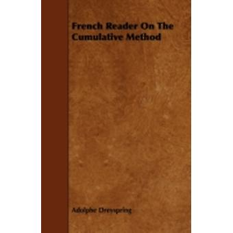 French Reader On The Cumulative Method by Dreyspring & Adolphe