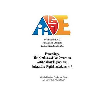 Proceedings the Ninth AAAI Conference on Artificial Intelligence and Interactive Digital Entertainment by Sukthankar & Gita