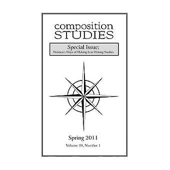 Composition Studies 39.1 Spring 2011 by ClaryLemon & Jennifer