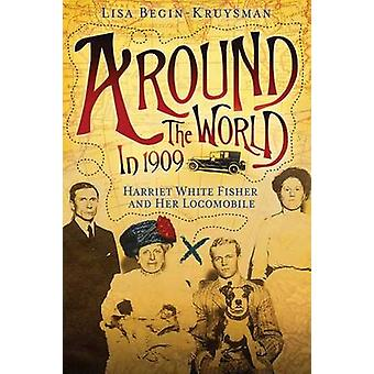Around the World in 1909  Harriet White Fisher and Her Locomobile by BeginKruysman & Lisa