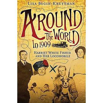 Dans le monde entier en 1909 Harriet White Fisher and Her Locomobile par BeginKruysman et Lisa