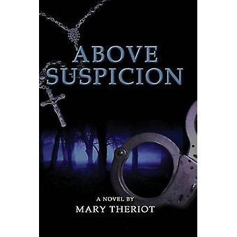 Above Suspicion by Theriot & Mary Reason
