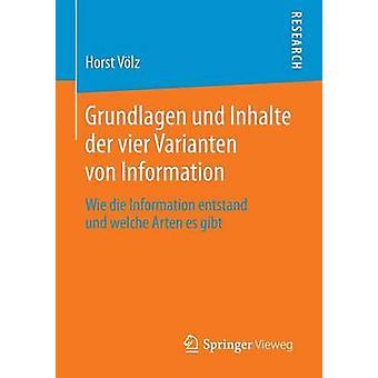 Grundlagen und Inhalte der vier Varianten von Information  Wie die Information entstand und welche Arten es gibt by Vlz & Horst