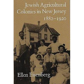 Jewish Agricultural Colonies in New Jersey 18821920 by Eisenberg & Ellen