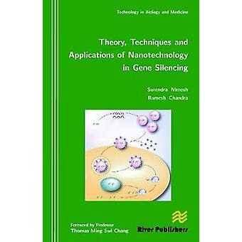 Theory Techniques and Applications of Nanotechnology in Gene Silencing by Nimesh & Surendra