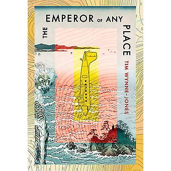 The Emperor of Any Place by Tim Wynne-Jones - 9780763669737 Book