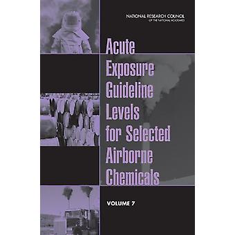 Acute Exposure Guideline Levels for Selected Airborne Chemicals - Volu