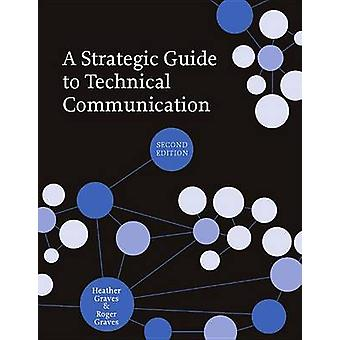 A Strategic Guide to Technical Communication (2nd Revised edition) by