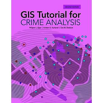 GIS Tutorial for Crime Analysis by Wilpen L. Gorr - 9781589485167 Book
