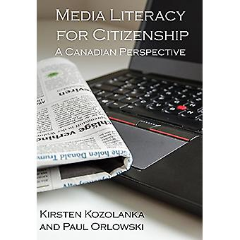 Media Literacy for Citizenship - A Canadian Perspective by Kirsten Koz