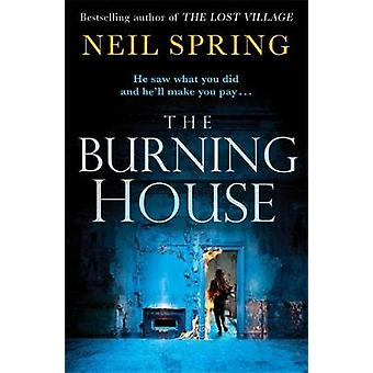 The Burning House - A Gripping And Terrifying Thriller - Based on a Tr