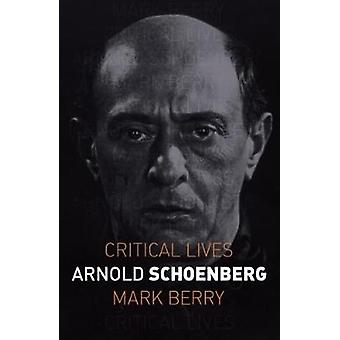 Arnold Schoenberg by Mark Berry - 9781789140873 Book