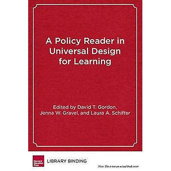 A Policy Reader in Universal Design for Learning by David T Gordon -