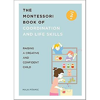 The Montessori Book of Coordination and Life Skills - Raising a Creati