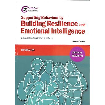 Supporting Behaviour by Building Resilience and Emotional Intelligence by Allen & Victor