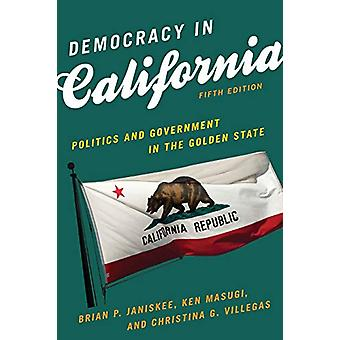 Democracy in California - Politics and Government in the Golden State