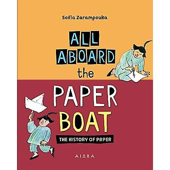All Aboard the Paper Boat - The History Of Paper by Sofia Zarampouka -