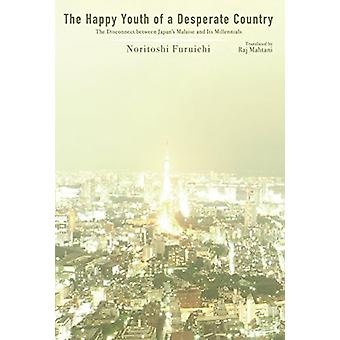 The Happy Youth of a Desperate Country - The Disconnect between Japan'