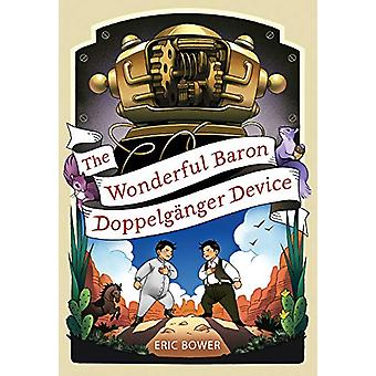 The Wonderful Baron Doppelganger Device by Eric Bower - 9781948705172