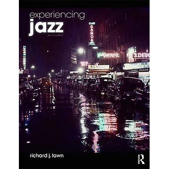 Experiencing Jazz Second Edition  Book and Online Access to Music Pack by Richard J Lawn