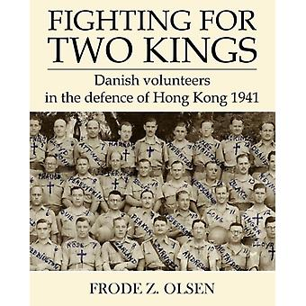 Fighting for Two Kings by Olsen & Frode Z.