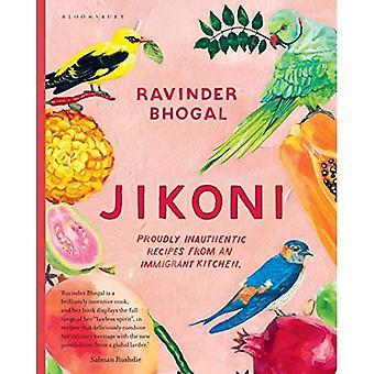 Jikoni: Trots Inauthentic Recepten uit een immigrant keuken
