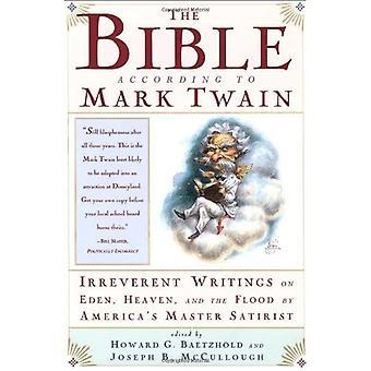 De Bijbel volgens Mark Twain: Geschriften over de hemel, Eden en de zondvloed
