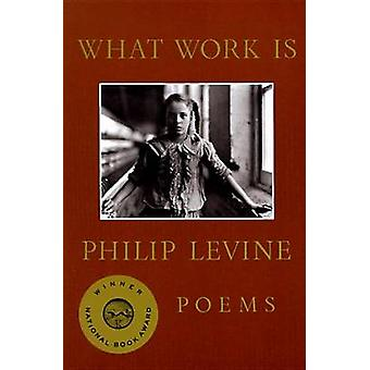 What Work is by Levine & Philip