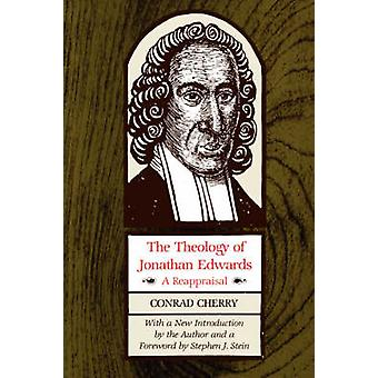 The Theology of Jonathan Edwards - A Reappraisal by Conrad Cherry - 97